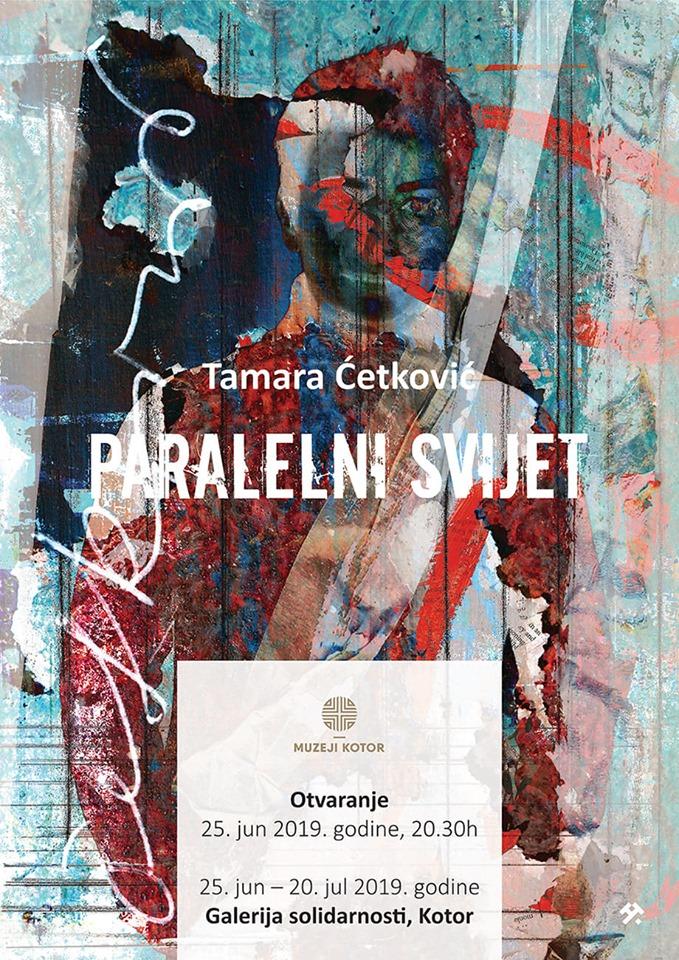 """Izložba radova Tamare Ćetković - """"Paralelni svijet"""""""